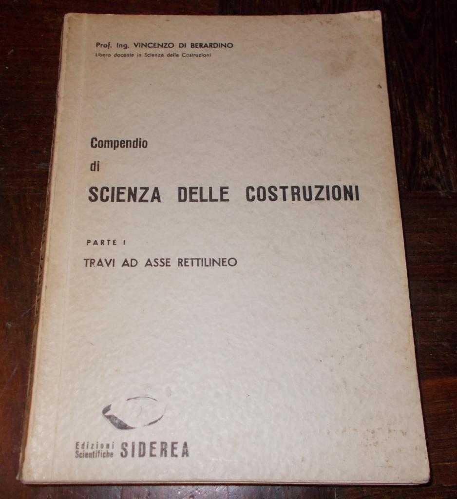 COMPENDIO DI SCIENZA DELLE COSTRUZIONI PARTE I VINCENZO DI BERARDINO 1961 SIDEREA
