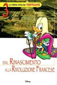 La storia vista da Topolino - Dal Rinascimento alla Rivoluzione francese