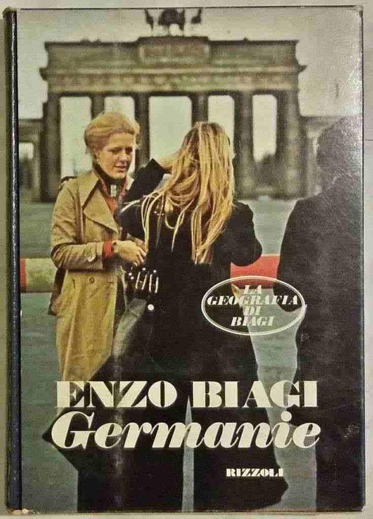 Germanie di Enzo Biagi Editore: Rizzoli Milano, 1° edizione 1976
