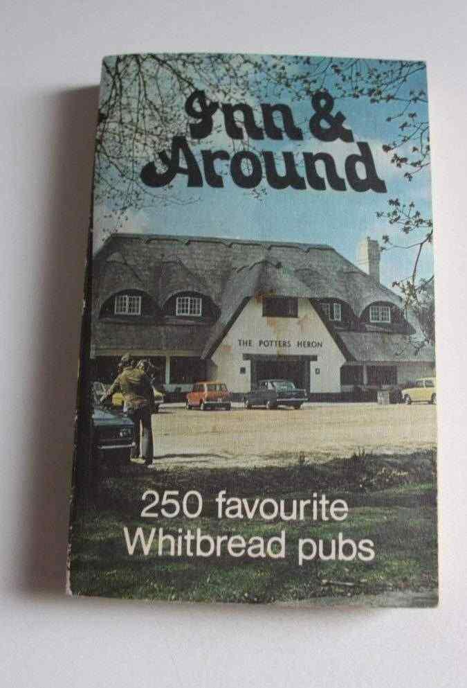 Guida PUB INGLESI Inn and Around: 250 Favourite Whitbread Pubs