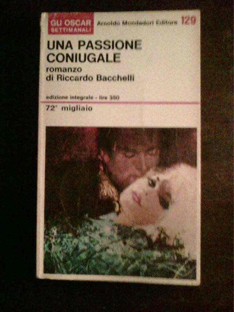 Riccardo Bacchelli - Una passione coniugale