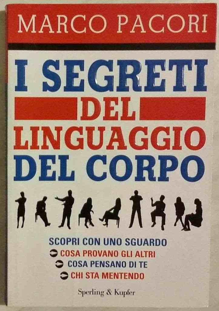 I segreti del linguaggio del corpo Marco Pacori Ed.Sperling & Kupfer, 2010 nuovo