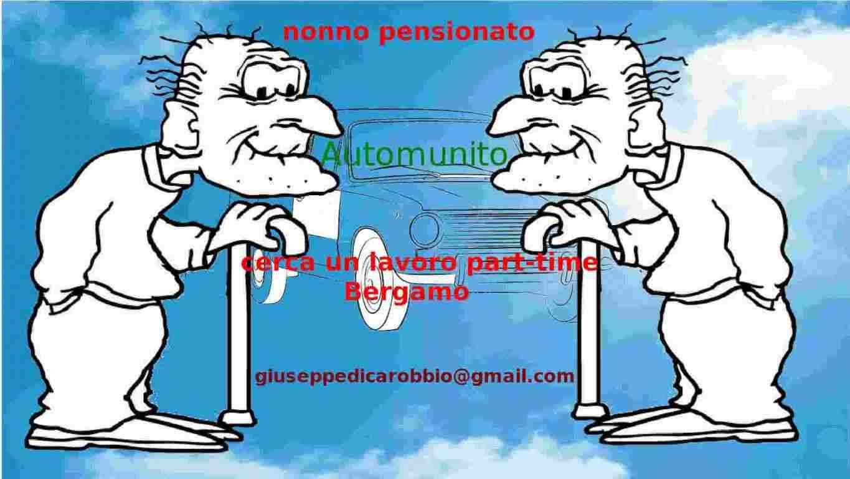 Nonno pensionato, automunito, disponibile per lavoro part-time, zona Bergamo