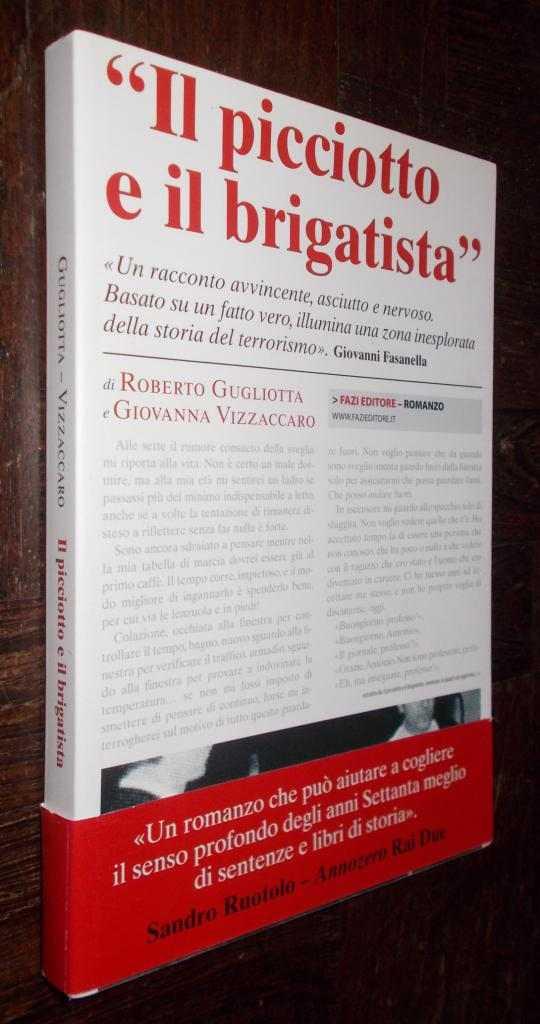 IL PICCIOTTO E IL BRIGATISTA GUGLIOTTA VIZZACCARO 2010 1°ED FAZI EDITORE