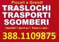 TRASPORTI TRASLOCHI SGOMBERI E SMALTIMENTI TEL. 388-1109875 PREZZI ECONOMICI 7 GIORNI SU 7