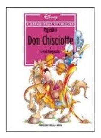 I classici della letteratura n 4 - Paperino Don Chisciotte e El Kid Pampeador