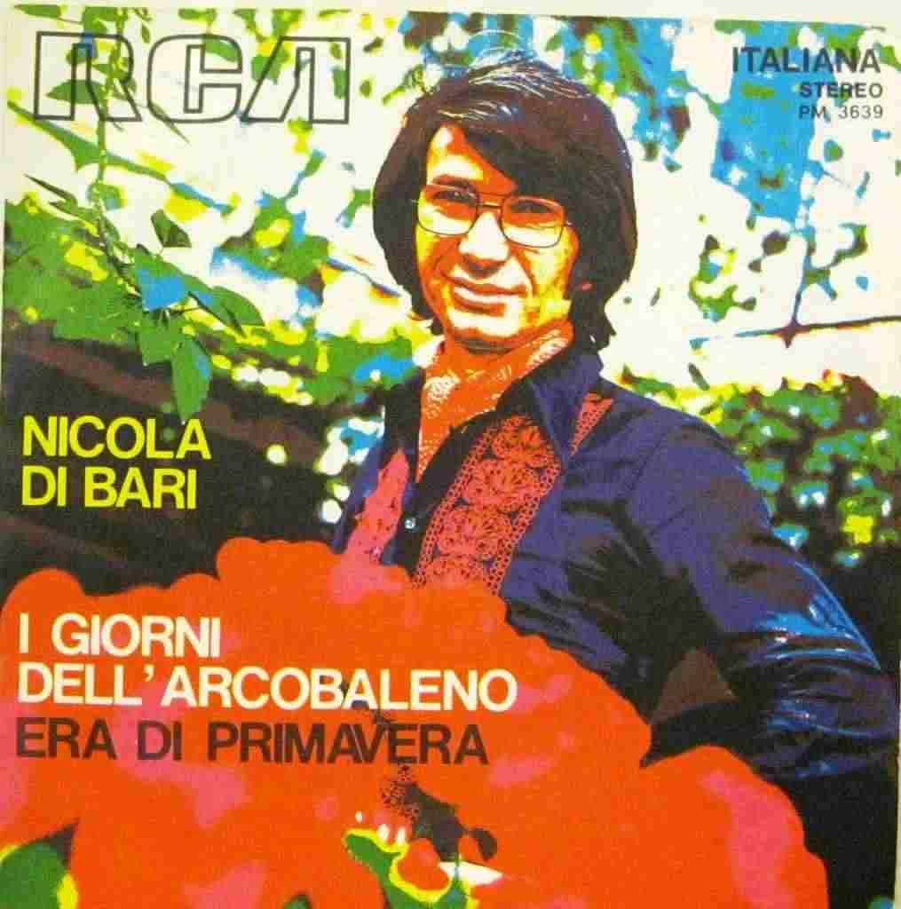 """NICOLA DI BARI &quotI GIORNI DELL'ARCOBALENO / ERA DI PRIMAVERA"""""""