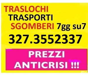 SMALTIMENTI SGOMBERI TRASPORTI E TRASLOCHI ESEGUIAMO A PREZZI ECONOMICI 7GG SU7 IN TUTTA ITALIA