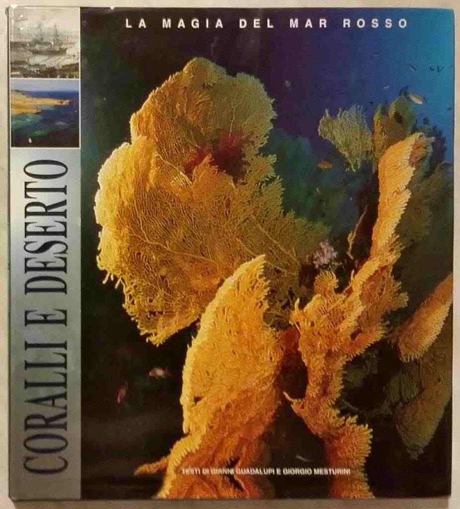CORALLI E DESERTO-LA MAGIA DEL MAR ROSSO Ed. White Star 2002 come nuovo