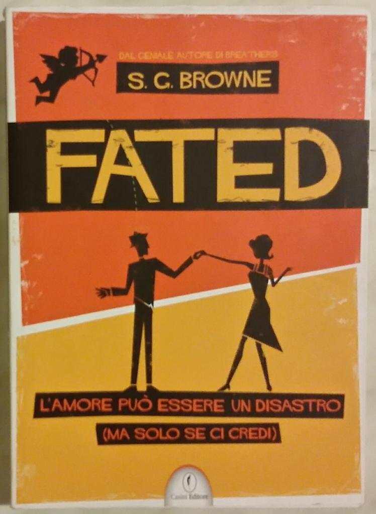 Fated. L'amore può essere un disastro(ma solo se ci credi) S. G. Browne Ed.Casini 2012 come nuovo