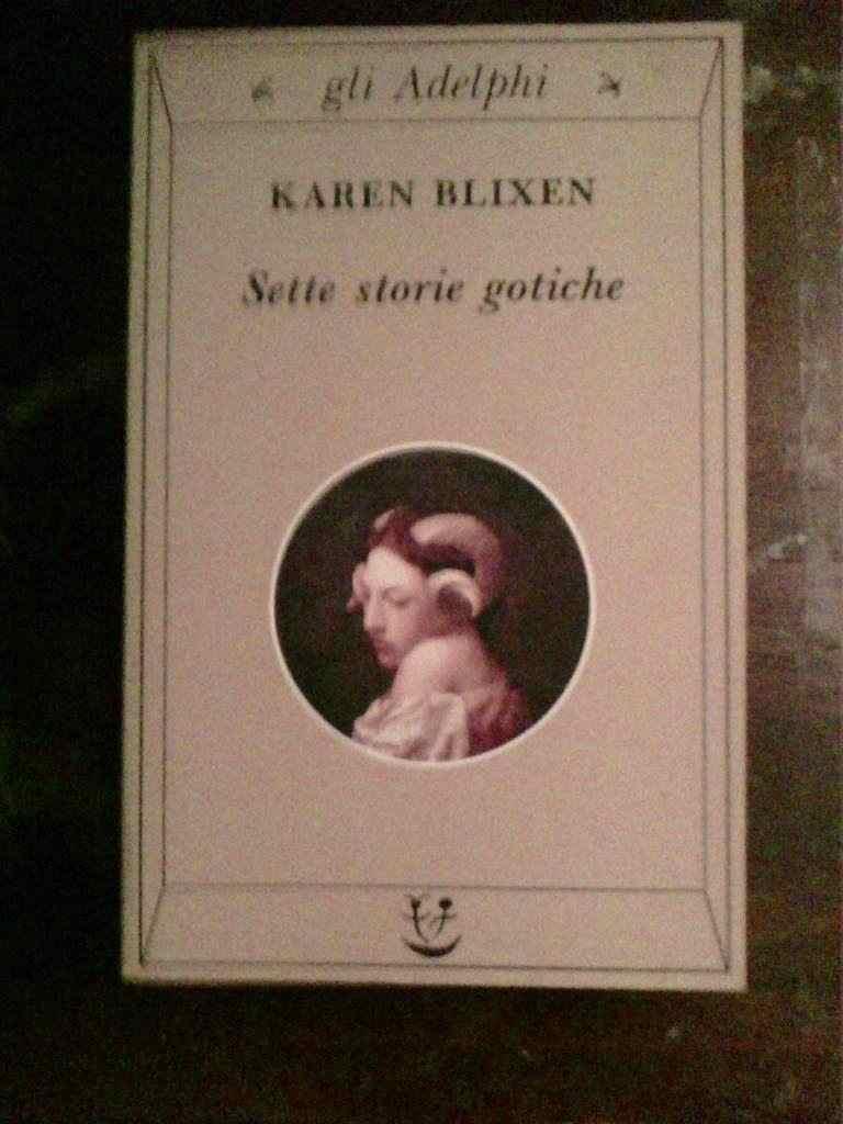 Karen Blixen - Sette storie gotiche