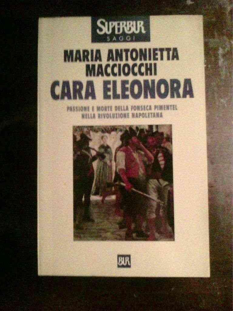 Maria Antonietta Macciocchi - Cara Eleonora