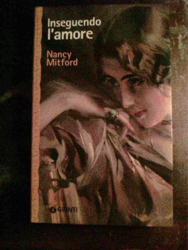 Nancy Mitford - Inseguendo l'amore