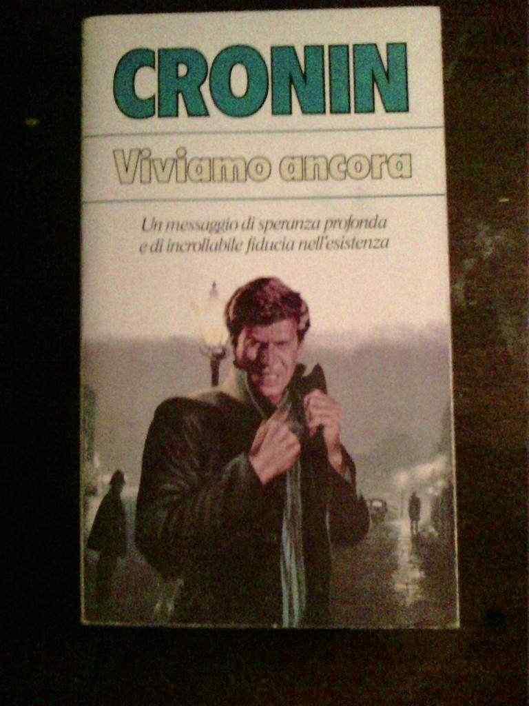 A.J. Cronin - Viviamo ancora