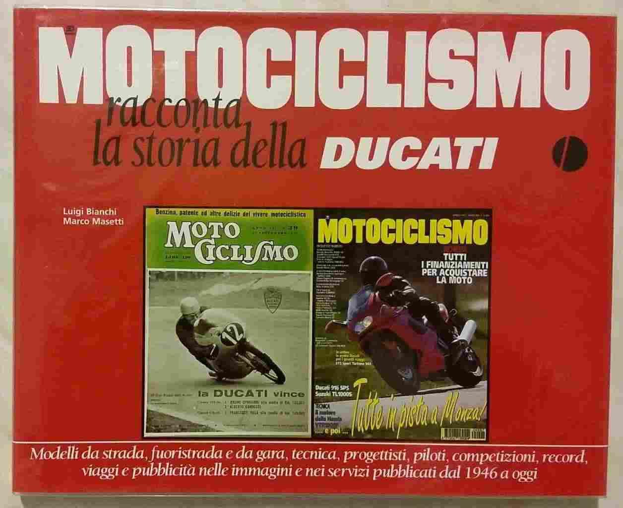 Motociclismo racconta la storia della Ducati:Luigi Bianchi, Marco Masetti 1°Ed.1997 nuovo
