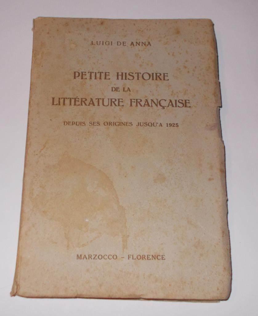 PETITE HISTOIRE DE LA LITTERATURE FRANCAISE LUIGI DE ANNA 1925 MARZOCCO