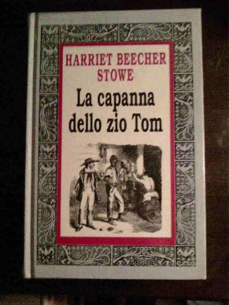 Harriet Beecher Stowe - La capanna dello zio Tom