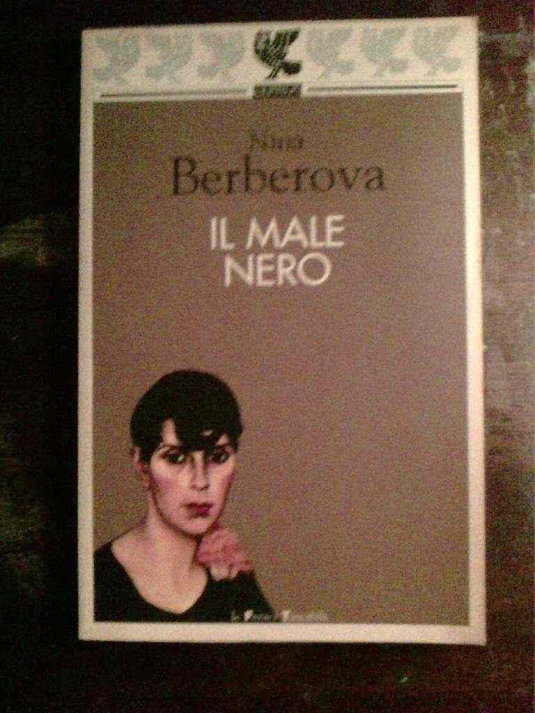 Nina Berberova - IL male nero