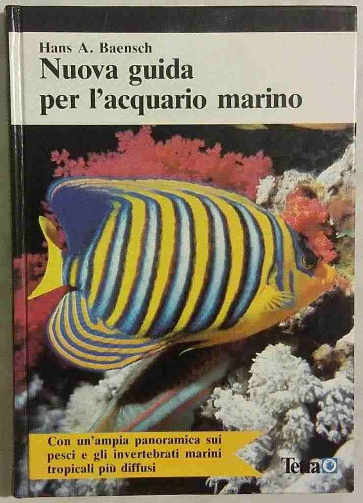 Nuova guida per l'acquario marino di Hans A.Baensch 1986 Nuovo