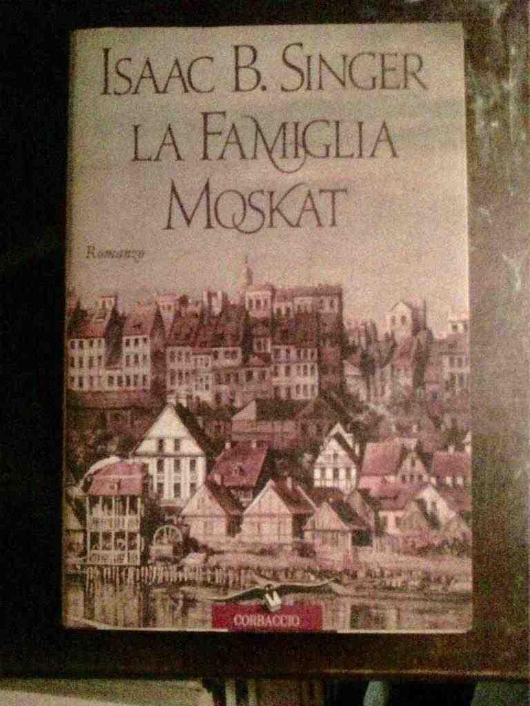 Isaac B. Singer - La famiglia Moskat
