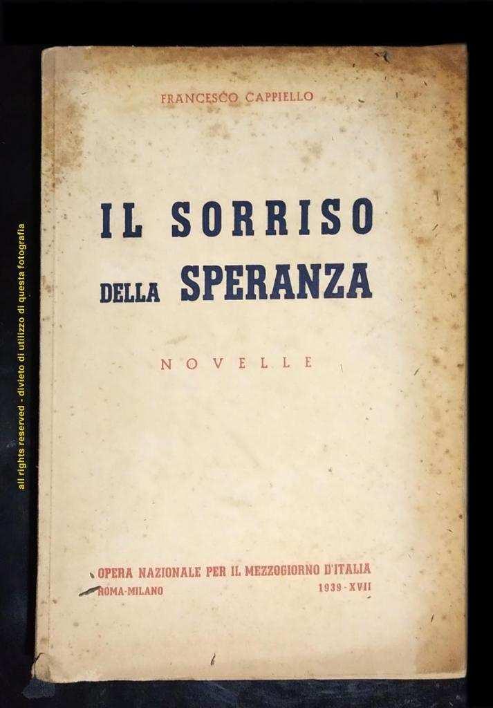 """Vendo Antico Libro &quotIl Sorriso Della Speranza"""" di Francesco Cappiello Edizione del 1939"""