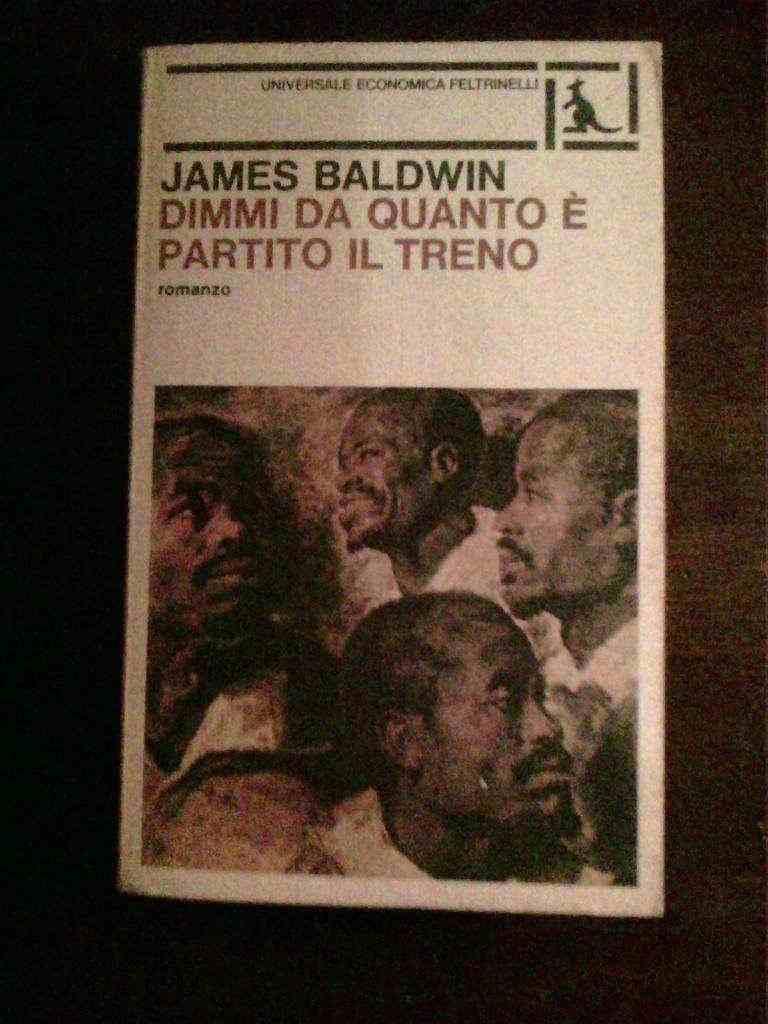 James Baldwin - Dimmi da quanto è partito il treno