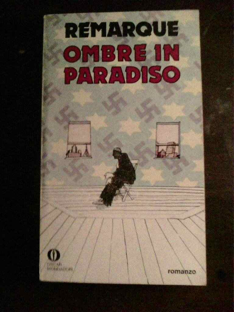 Erich Maria Remarque - Ombre in paradiso