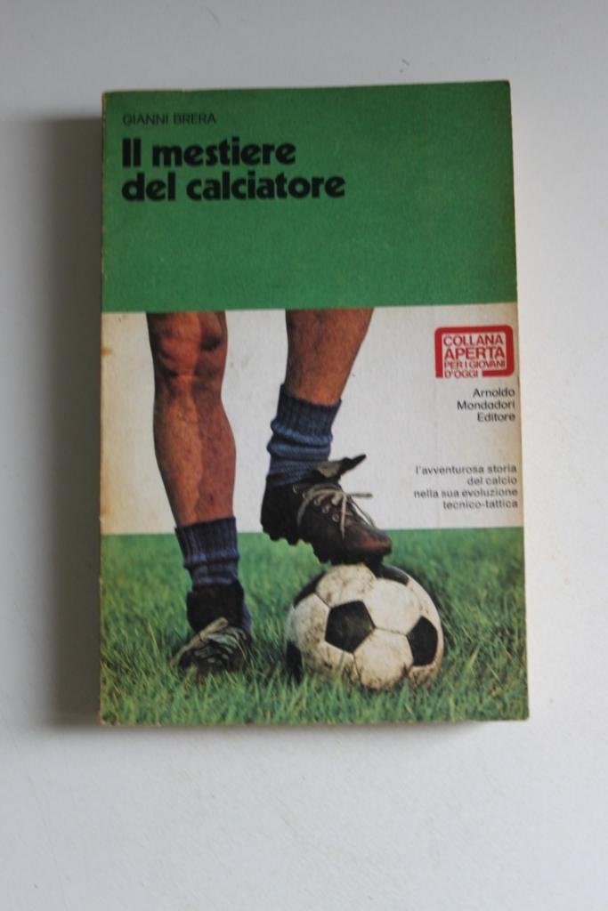 Gianni Brera, IL MESTIERE DEL CALCIATORE 1972