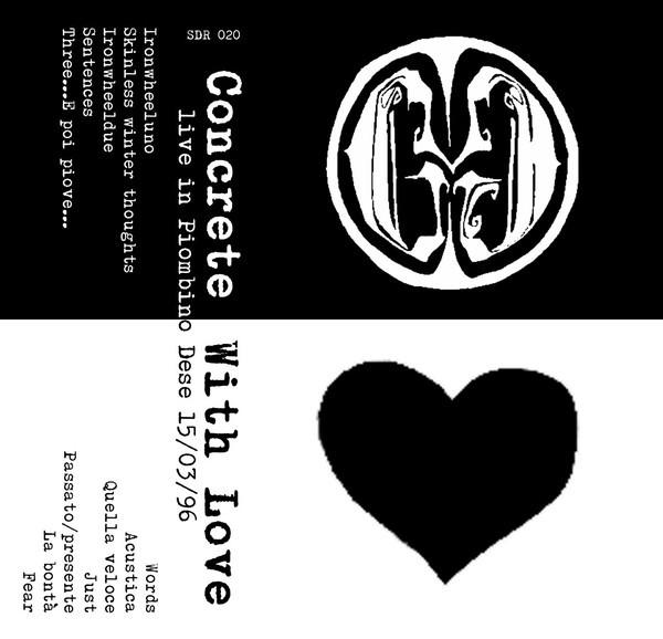 Concrete  / With Love – Live in Piombino Dese 15/03/96 HARCORE BIBA RECORDS