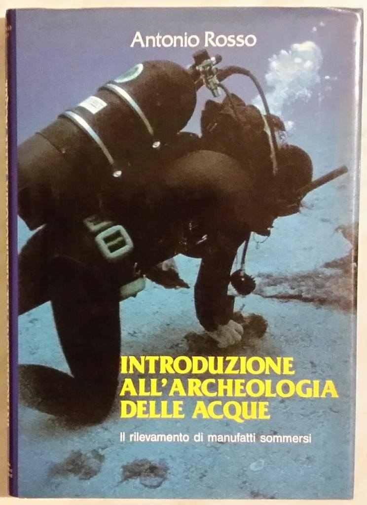 Introduzione all'archeologia delle acque: il rilevamento di manufatti sommersi 1987