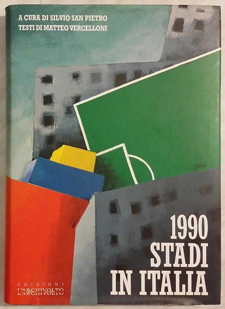 1990 Stadi in Italia. Ediz. italiana e inglese Matteo Vercelloni Ed. L'Archivolto1° Ed.1999 Come nuo