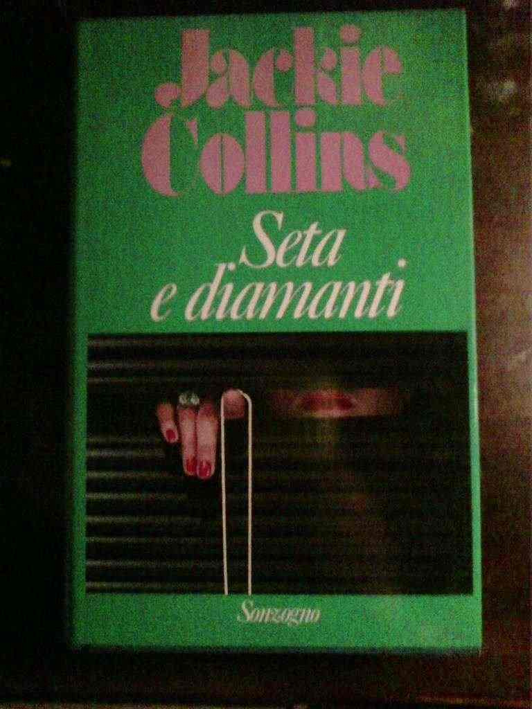 Jackie Collins - Seta e diamanti