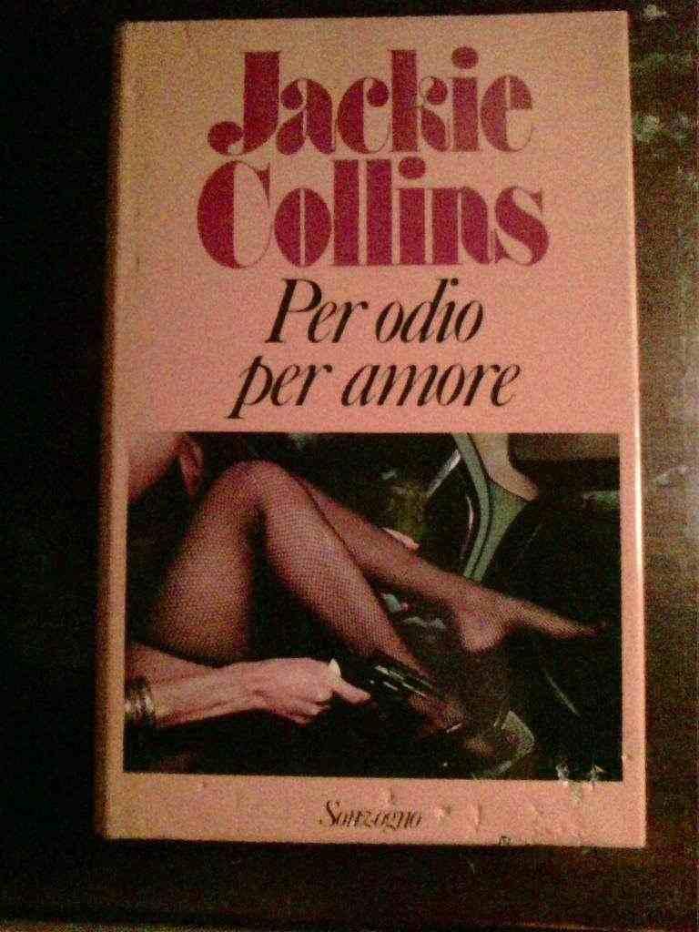 Jackie Collins - Per odio per amore