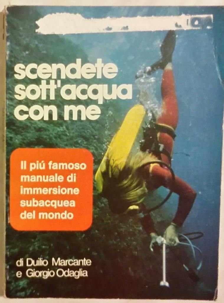 Scendete sott'acqua con me di Duilio Marcante e Giorgio Odaglia Editore: La Cuba Roma, 1983