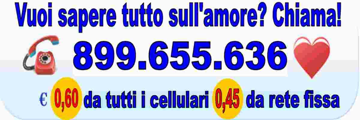 899.655.636 a solo 0,60/min da tutti i Cellulari cartomanziastudiofuturo.com