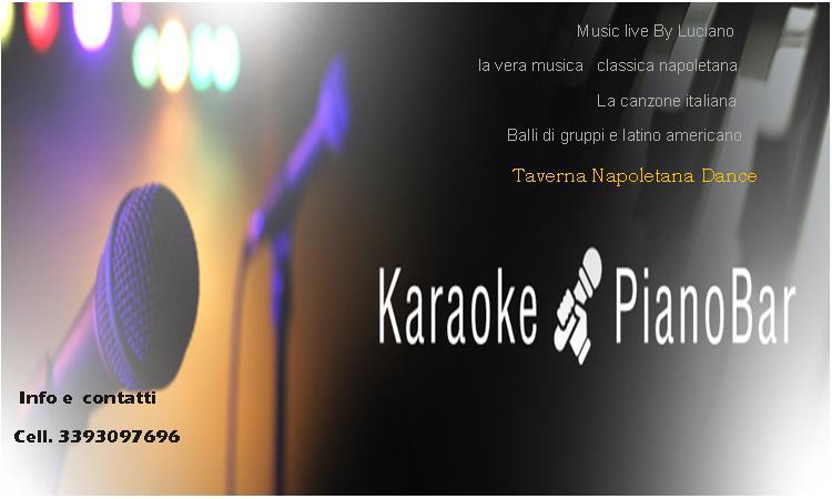 piano bar Luciano,Taverna Napoletana