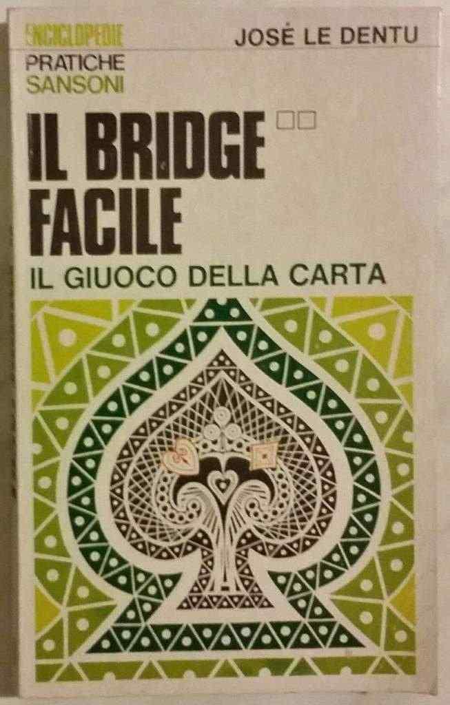 Il bridge facile 2. Il giuoco della carta José Le Dentu Ed: Sansoni 1975 ottimo