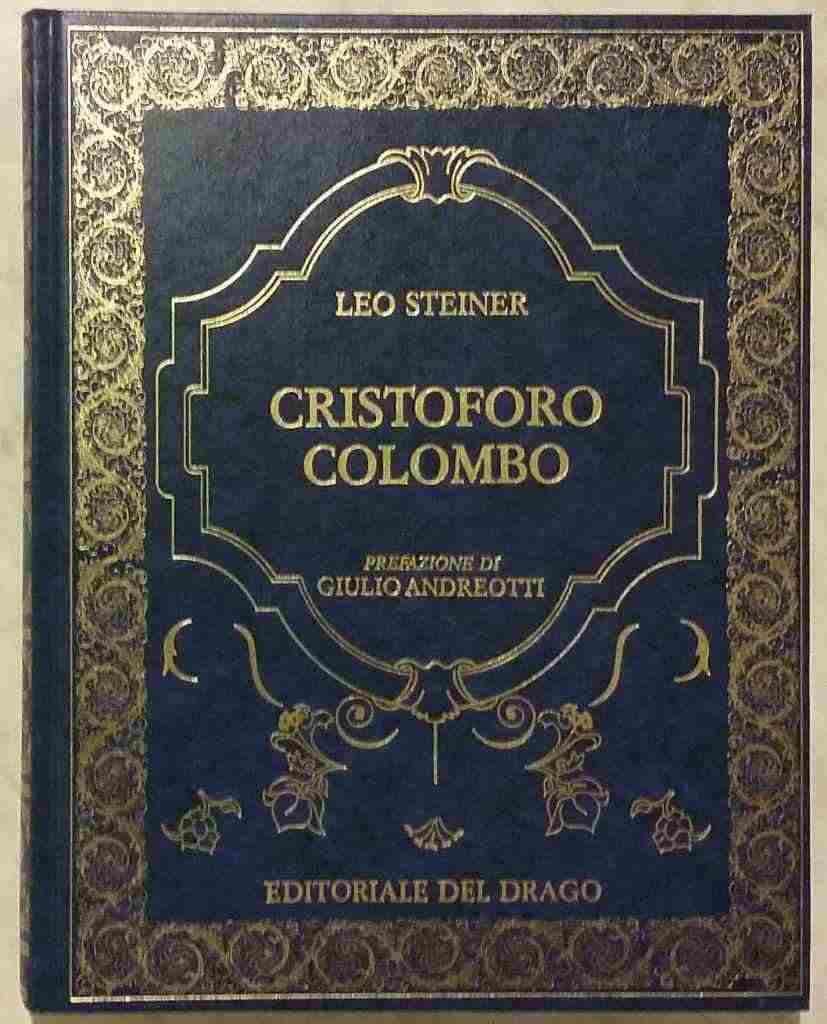 Cristoforo Colombo di Leo Steiner Editoriale del Drago nuovo 1992
