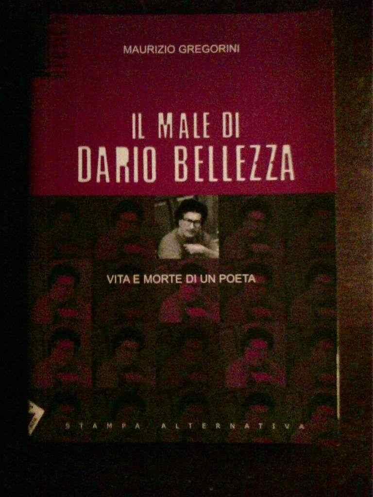 Maurizio Gregorini - IL male di Dario Bellezza