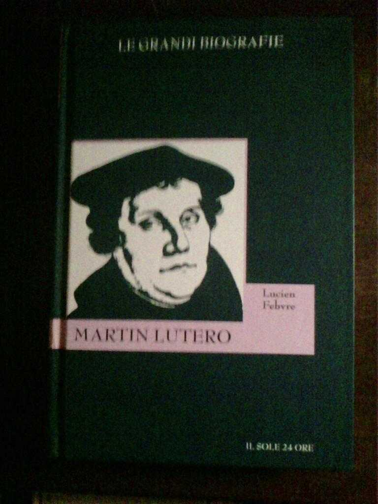 Lucien Febvre - Martin lutero