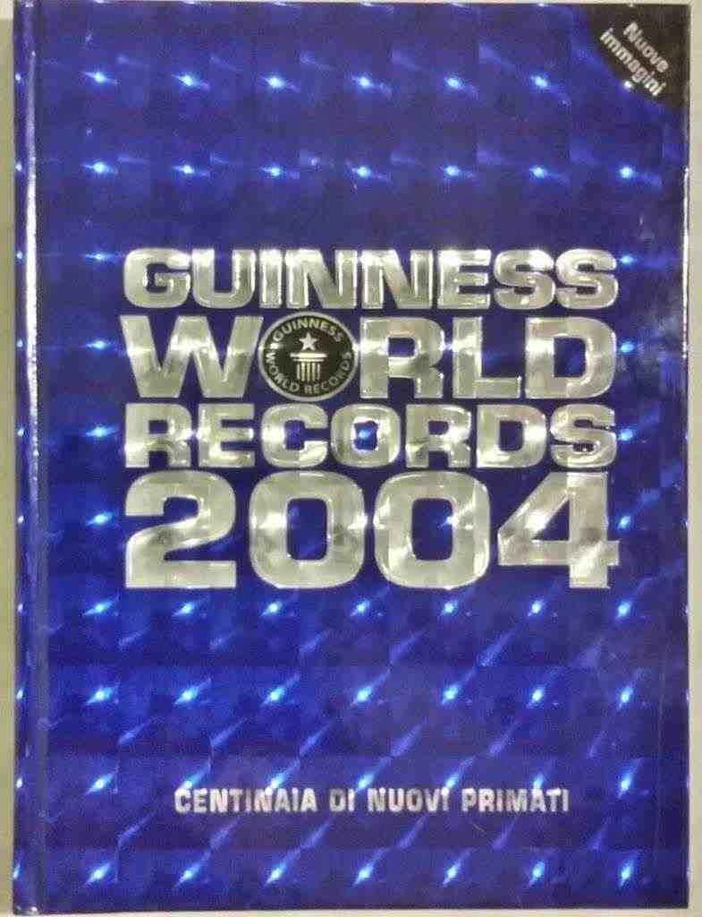 GUINNESS WORLD RECORDS 2004 CENTINAIA DI NUOVI PRIMATI NUOVO