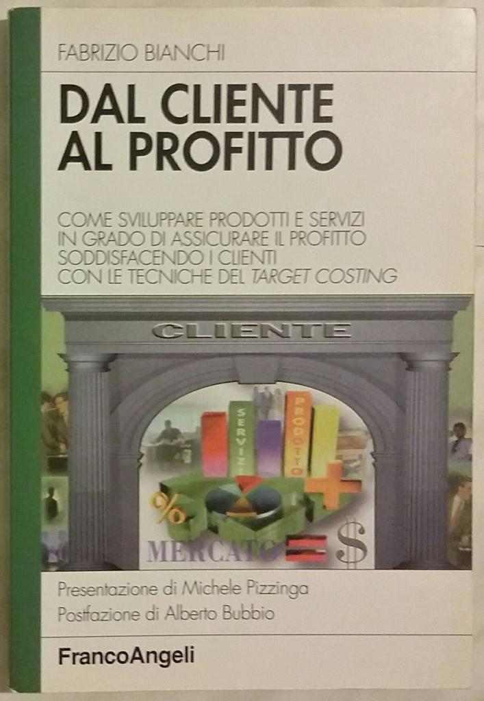 Dal cliente al profitto di Fabrizio Bianchi Ed.FrancoAngeli 2002 nuovo